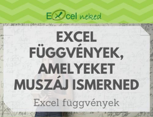 Excel függvények, amelyeket muszáj ismerned