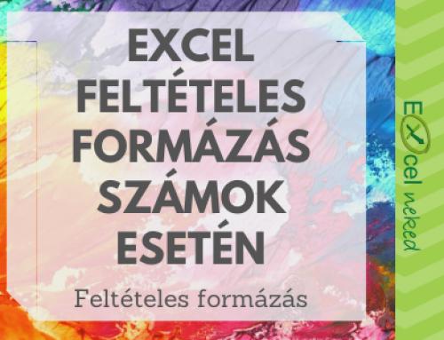 Excel feltételes formázás – számok formázása